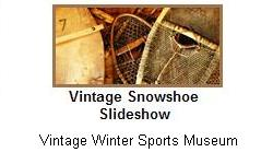 Click to visit Vintage Snowshoe Slideshow, Courtesy & Copyright VintageWinter.com