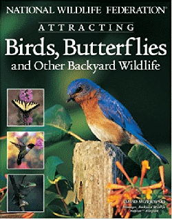 Attracting Birds, Butterflies and Other Backyard Wildlife National Wildlife Federation 2004 Cover Courtesy and Copyright Creative Homeowner a.k.a Fox Chapel Publishing